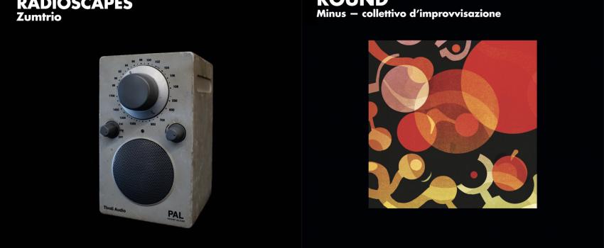 """I nuovi dischi di Zumtrio e Minus, """"Radioscapes"""" e """"ROUND"""", escono oggi per Tempo Reale Collection"""