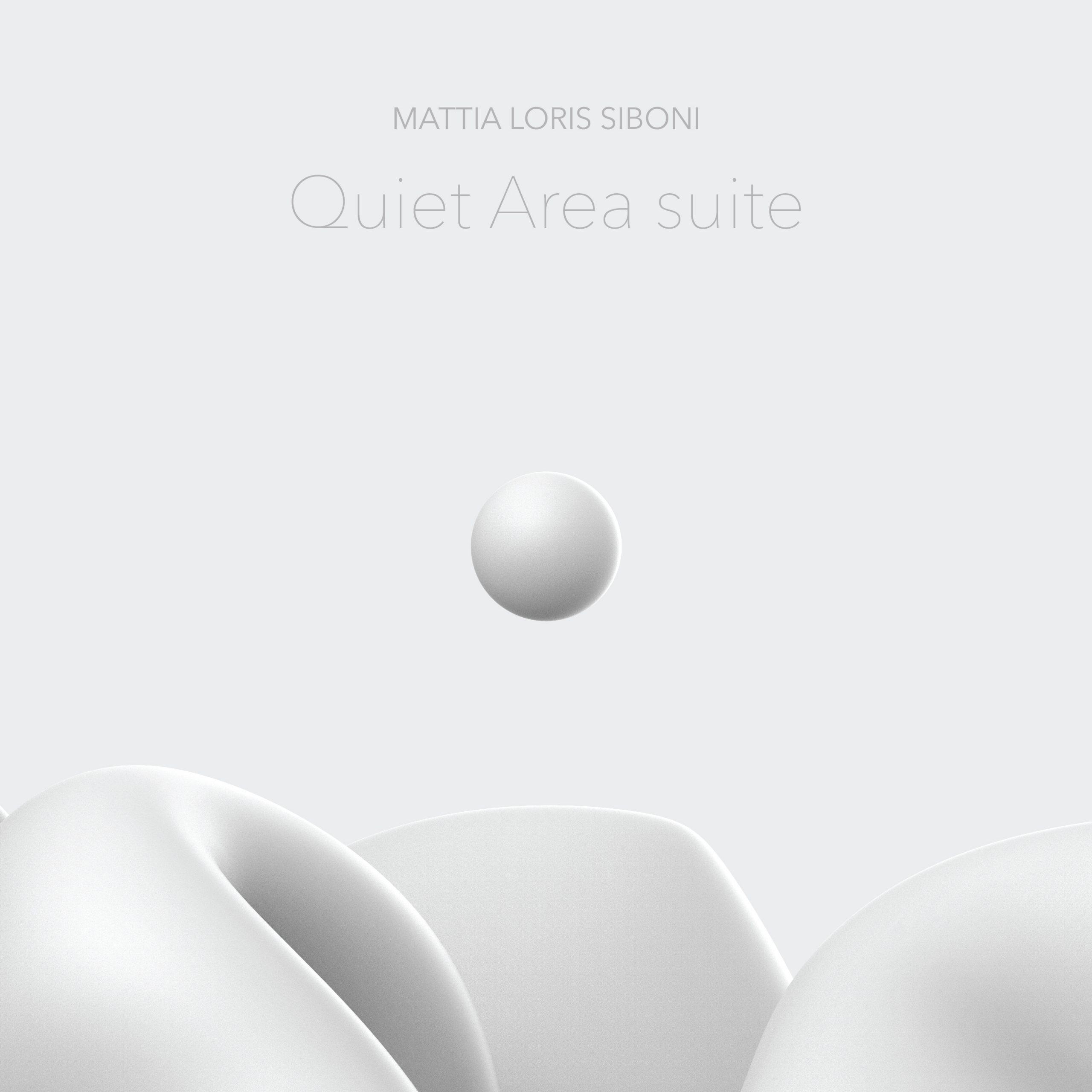 """Mattia Loris Siboni – """"Quiet Area suite"""""""